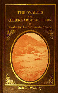 Waltis and settlers of Eureka and Lander counties Nevada